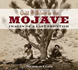 Gold and Silver in the Mojave: Images of a Last Frontier