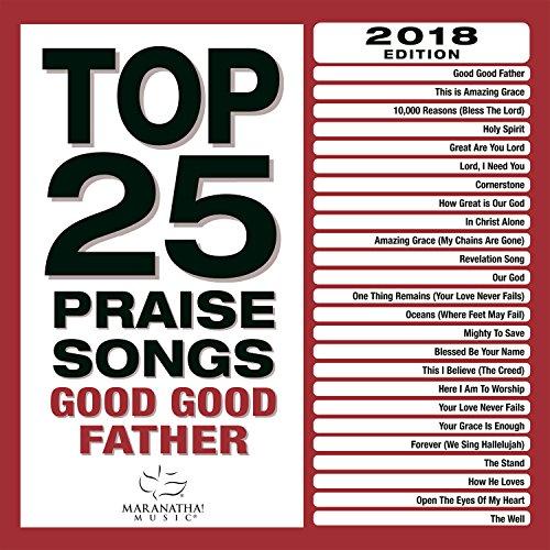 Maranatha! Music - Top 25 Praise Songs - Good Good Father (2017)