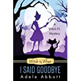 Witch is When I Said Goodbye (A Witch P.I. Mystery) (Volume 10)