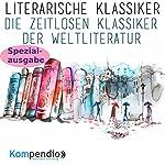 Literarische Klassiker: Die zeitlosen Klassiker der Weltliteratur (Spezialausgabe) | Alessandro Dallmann