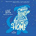When Friendship Followed Me Home Audiobook by Paul Griffin Narrated by Paul Griffin