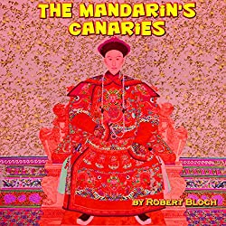 The Mandarin's Canaries