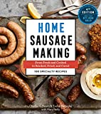 Home Sausage Making, 4th Edition: From Fresh and Cooked to Smoked, Dried,