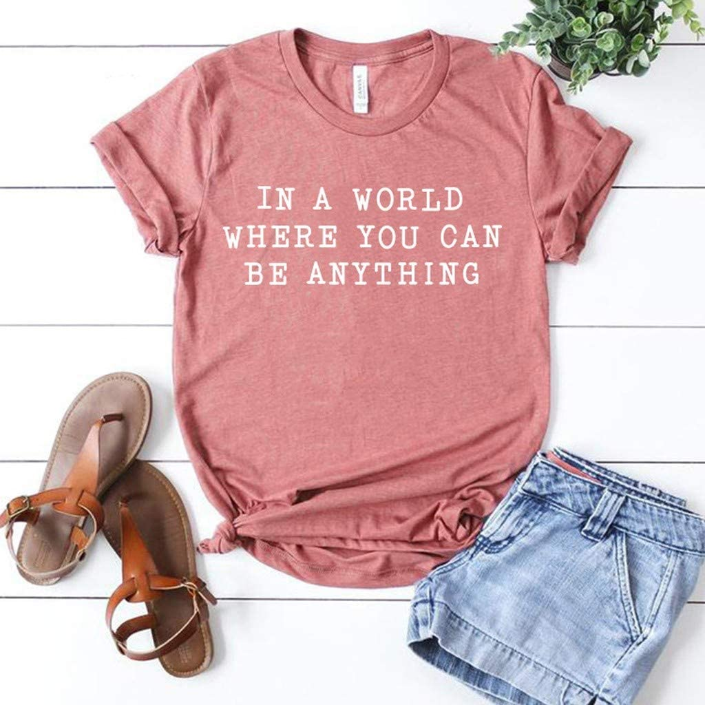 Leaf2you in a World Where You Can Be Anything T-Shirt Tops Womens Girls Letter Print Short Sleeve Tees Crew Neck Pullover