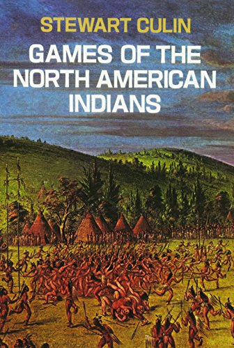 Games of the North American Indians (Native American)