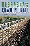 Nebraska s Cowboy Trail: A User s Guide