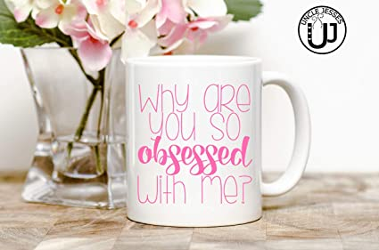 Amazoncom Why Are You So Obsessed With Me Mug Mean Girls I Was