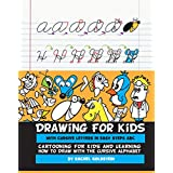 Drawing for Kids with Cursive Letters in Easy Steps ABC: Cartooning for Kids and Learning How to Draw with the Cursive Alphabet