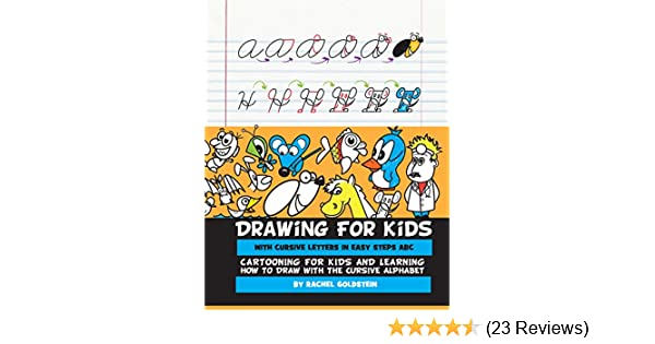 Drawing for kids with cursive letters in easy steps abc cartooning drawing for kids with cursive letters in easy steps abc cartooning for kids and learning how to draw with the cursive alphabet kindle edition by rachel fandeluxe Images