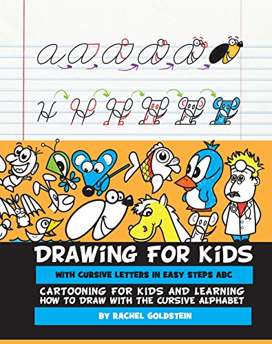 Drawing for Kids with Cursive Letters in Easy Steps ABC: Cartooning for Kids and Learning How to Draw with the Cursive Alphabet]()