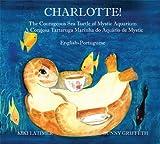 Charlotte! The Courageous Sea Turtle of Mystic Aquarium/ A Corajosa Tartaruga Marinha do Aquário de Mystic offers