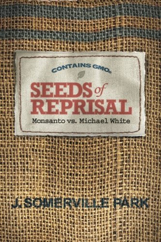 seeds-of-reprisal-monsanto-vs-michael-white