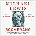 Boomerang: Travels in the New Third World Hörbuch von Michael Lewis Gesprochen von: Dylan Baker