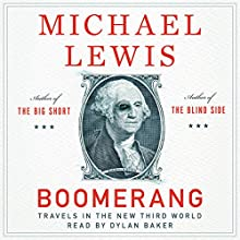 Boomerang: Travels in the New Third World Audiobook by Michael Lewis Narrated by Dylan Baker