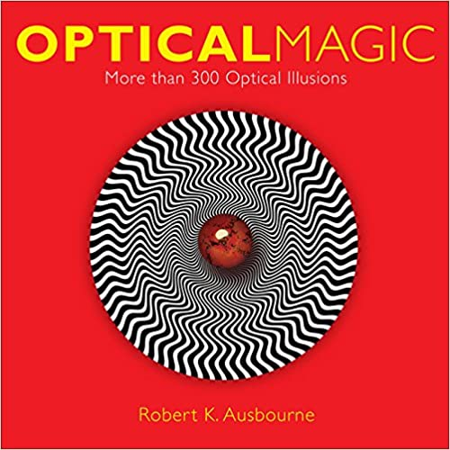 Read online Optical Magic: More Than 300 Optical Illusions PDF