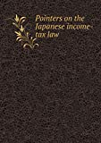 img - for Pointers on the Japanese income-tax law book / textbook / text book