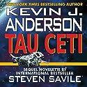 Tau Ceti Audiobook by Kevin J. Anderson, Steven Savile Narrated by Vikas Adam