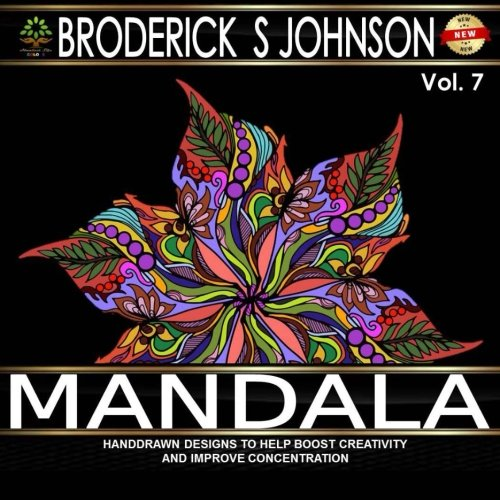 Mandala: Hand Drawn Designs To Help Boost Creativity and Improve Concentration (Adult Coloring Books - Art Theraphy For The Mind) (Volume 7)