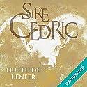Du feu de l'enfer | Livre audio Auteur(s) : Sire Cédric Narrateur(s) : Roland Agami