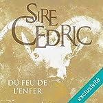 Du feu de l'enfer | Sire Cédric