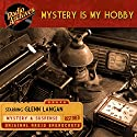 Mystery Is My Hobby Radio/TV Program by  Mutual Radio Network Narrated by Glen Lagan