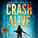 Crash Alive: A Next-Generation Thriller Audiobook by Christopher Kerns Narrated by Amanda Dolan