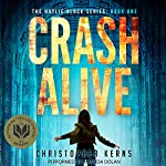 Crash Alive: A Next-Generation Thriller | Christopher Kerns