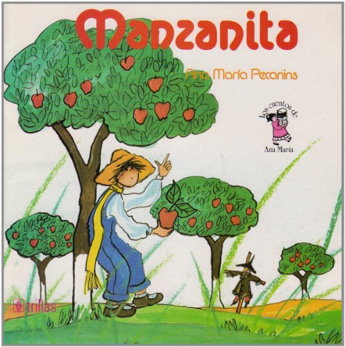 Manzanita/ Little Apple (Los cuentos de Ana María) (Spanish Edition) by Editorial Trillas Sa De Cv