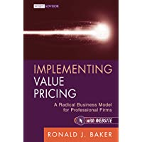 Implementing Value Pricing: A Radical Business Model for Professional Firms: 08