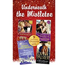 Underneath The Mistletoe Collection (Mills & Boon e-Book Collections)