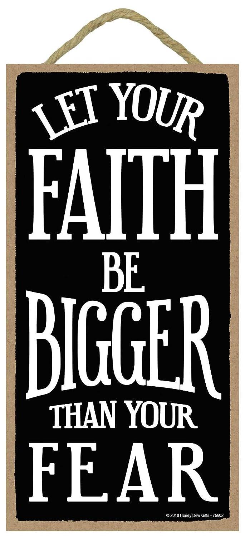 Faith Decor, Let Your Faith be Bigger Than Your Fear - 5 x 10 inch Hanging Wall Art, Decorative Wood Sign Home Decor, Religious Decor