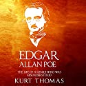 Edgar Allan Poe: The Life of a Genius Who Was Misunderstood Audiobook by Kurt Thomas Narrated by Jim D Johnston