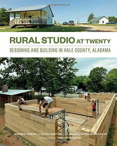Rural Studio at Twenty: Designing and Building in Hale County, Alabama by Andrew Freear (2014-05-20)