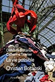 img - for La vie possible de Christian Boltanski (French Edition) book / textbook / text book