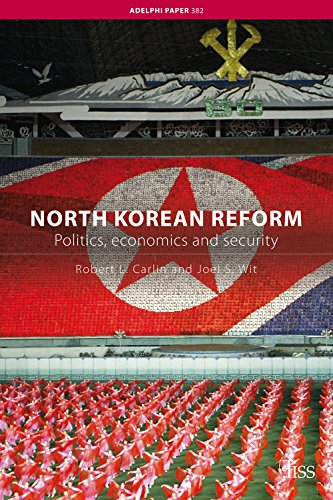 North Korean Reform: Politics, economics and security (Adelphi Book 382)