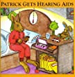 Patrick Gets Hearing Aids