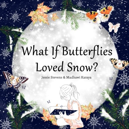 What If Butterflies Loved Snow? (Volume 1)