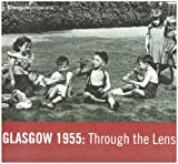 img - for Glasgow 1955: Through the Lens book / textbook / text book
