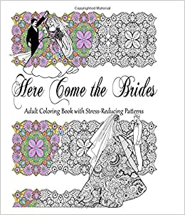 Amazon Here Come The Brides Adult Coloring Book 9781517446215 Tuxie Books