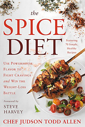 The Spice Diet: Use Powerhouse Flavor to Fight Cravings and Win the Weight-Loss Battle cover
