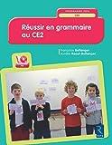 Réussir en grammaire au CE2 (+CD-Rom) - Nouveau programme 2016