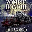 Zombie Road III: Rage on the Rails Audiobook by David A. Simpson Narrated by Eric A. Shelman