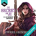 Le Serment Orphelin (Le Secret De Ji 2) | Livre audio Auteur(s) : Pierre Grimbert Narrateur(s) : Arnauld Le Ridant