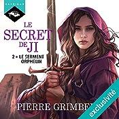 Le Serment Orphelin (Le Secret De Ji 2) | Pierre Grimbert