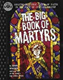 The Big Book of Martyrs (Factoid Books)
