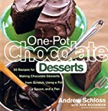 One-Pot Chocolate Desserts, Andrew Schloss, 0767900847