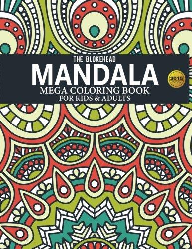 Mandala Mega Coloring Book For Kids & Adults (The Blokehead Journals)
