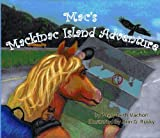 Mac s Mackinac Island Adventure, Mary Beth Vachon, 0976610418