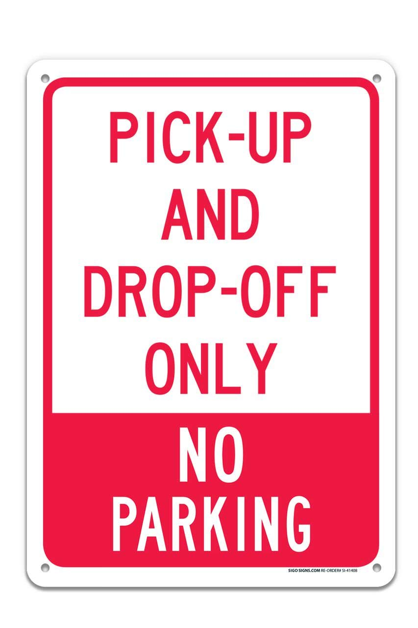 Amazon Com Pick Up And Drop Off Only No Parking Sign Large