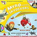 Myro and the Skydivers: Myro, the Smallest Plane in the World - Myro Goes to Australia | Nick Rose